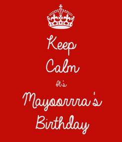 Poster: Keep Calm It's Mayoorrra's Birthday