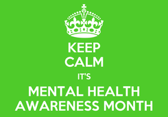 Poster: KEEP CALM IT'S MENTAL HEALTH AWARENESS MONTH