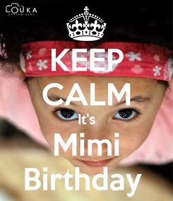 Poster: KEEP CALM It's Mimi Birthday