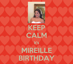 Poster: KEEP CALM It's MIREILLE BIRTHDAY