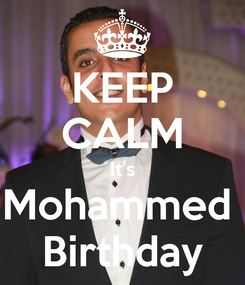 Poster: KEEP CALM It's Mohammed  Birthday