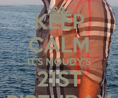 Poster: KEEP CALM IT'S MOUDY'S 21ST BIRTHDAY