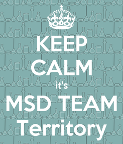 Poster: KEEP CALM it's MSD TEAM Territory