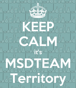Poster: KEEP CALM it's MSDTEAM Territory