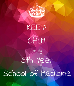 Poster: KEEP CALM It's My 5th Year School of Medicine