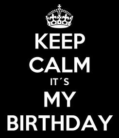 Poster: KEEP CALM IT´S MY BIRTHDAY