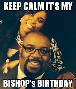 Poster: KEEP CALM IT'S MY BISHOP's BIRTHDAY
