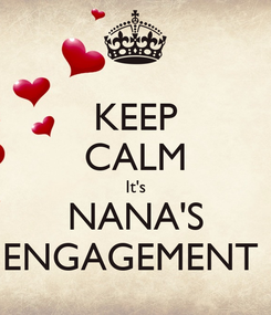 Poster: KEEP CALM It's NANA'S ENGAGEMENT