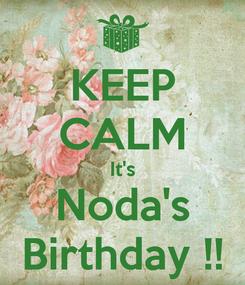Poster: KEEP CALM It's Noda's Birthday !!