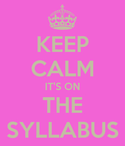 Poster: KEEP CALM IT'S ON THE SYLLABUS