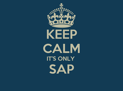 Poster: KEEP CALM IT'S ONLY  SAP