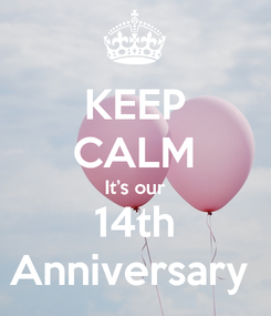 Poster: KEEP CALM It's our 14th Anniversary