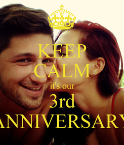 Poster: KEEP CALM it's our 3rd ANNIVERSARY