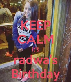 Poster: KEEP CALM it's radwa's Birthday