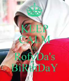 Poster: KEEP CALM It's RofyDa's BiRthDaY