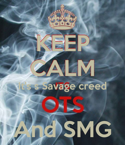 Poster: KEEP CALM It's s Savage creed  And SMG