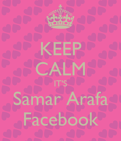 Poster: KEEP CALM IT'S Samar Arafa Facebook