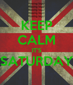 Poster: KEEP CALM IT'S SATURDAY