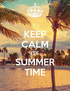 Poster: KEEP CALM IT'S SUMMER TIME