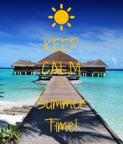 Poster: KEEP CALM it's Summer Time!