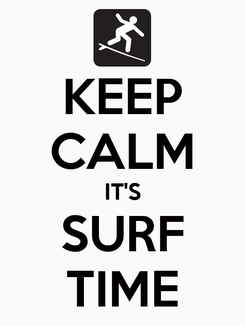 Poster: KEEP CALM IT'S SURF TIME