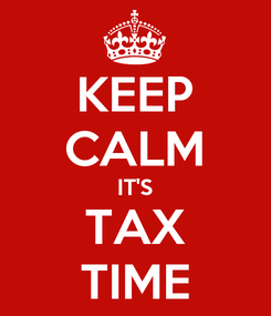 Poster: KEEP CALM IT'S TAX TIME