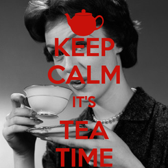 Poster: KEEP CALM IT'S TEA TIME