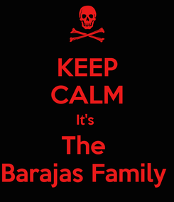 Poster: KEEP CALM It's  The  Barajas Family
