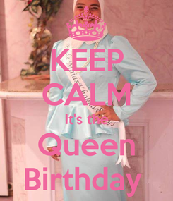 Poster: KEEP CALM It's the Queen Birthday