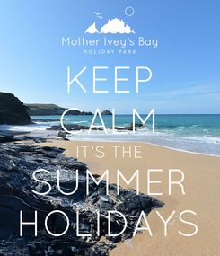 Poster: KEEP CALM IT'S THE SUMMER HOLIDAYS
