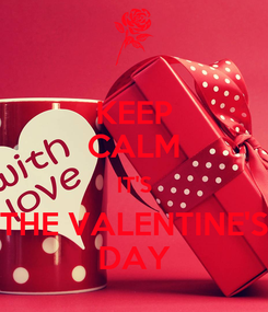 Poster: KEEP CALM IT'S THE VALENTINE'S DAY