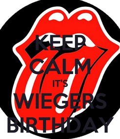 Poster: KEEP CALM IT'S WIEGERS BIRTHDAY