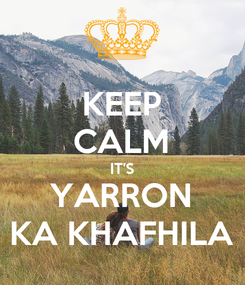 Poster: KEEP CALM IT'S YARRON KA KHAFHILA