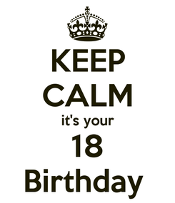 Poster: KEEP CALM it's your 18 Birthday