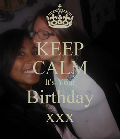 Poster: KEEP CALM It's Your Birthday xxx