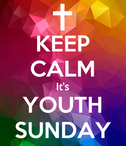 Poster: KEEP CALM It's YOUTH SUNDAY