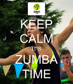 Poster: KEEP CALM IT'S ZUMBA TIME