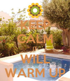 Poster: KEEP CALM IT WILL WARM UP