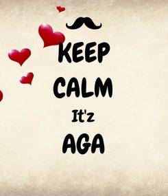 Poster: KEEP CALM It'z AGA