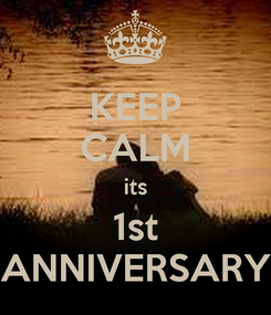 Poster: KEEP CALM its 1st ANNIVERSARY
