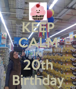 Poster: KEEP CALM it's 20th Birthday