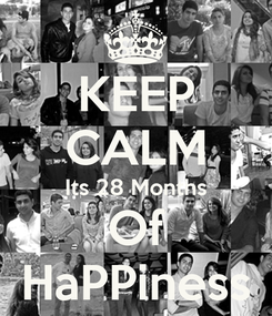 Poster: KEEP CALM Its 28 Months Of HaPPiness