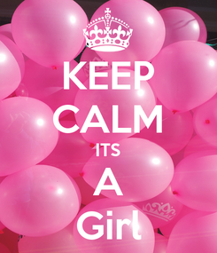 Poster: KEEP CALM ITS A Girl