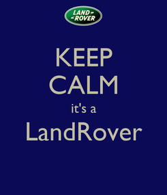 Poster: KEEP CALM it's a LandRover