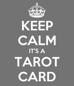 Poster: KEEP CALM IT'S A TAROT CARD