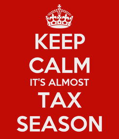 Poster: KEEP CALM IT'S ALMOST TAX SEASON