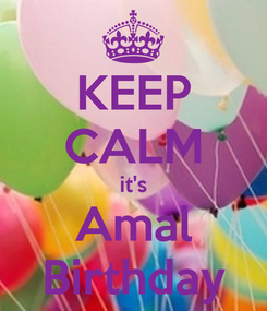 Poster: KEEP CALM it's Amal Birthday