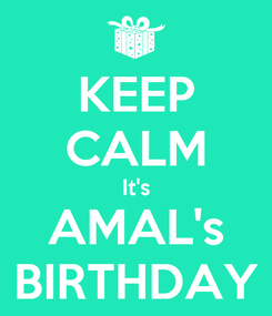 Poster: KEEP CALM It's AMAL's BIRTHDAY