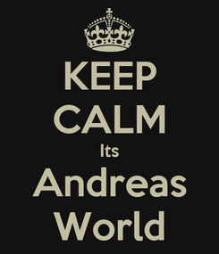 Poster: KEEP CALM Its Andreas World