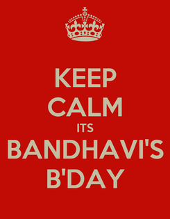Poster: KEEP CALM ITS BANDHAVI'S B'DAY